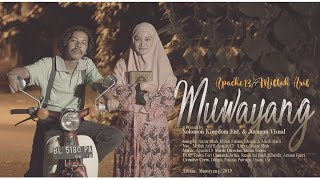 MUWAYANG MIFTAH ARIF FT APACHE13 OFFICIAL CLIP VIDEO