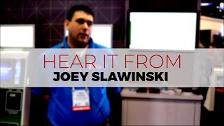 Hear It From Our Customers – Joey Slawinski