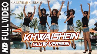 Calendar Girls: Khwaishein (Slow Version) FULL VIDEO Song | Armaan Malik | T-Series(Presenting Khwaishein (Slow Version) FULL VIDEO Song in the voice of Armaan Malik from the bollywood movie Calendar Girls exclusively on T-Series., 2015-11-09T11:30:01.000Z)