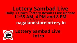This is the intro video of sambad live here we will publish daily nagaland state 11:55 am result, weat bengal 4 pm 8 ...