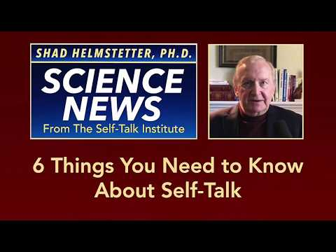 6 Things You Need to Know About Self Talk   /  Shad Helmstetter, Ph.D.