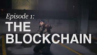 The Blockchain Series: Episode 01 - The Blockchain