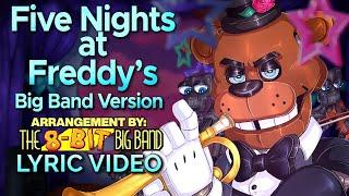 Five Nights at Freddy's [Big Band Version] - @The 8-Bit Big Band  (Lyric Video)