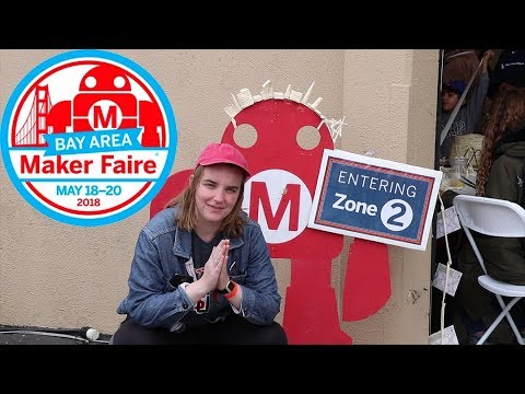 I went to Bay Area Maker Faire 2018