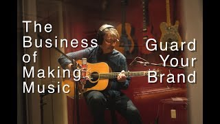 #9 Guard Your Brand | The Business of Making Music | Tom Strahle | Pro Guitar Secrets