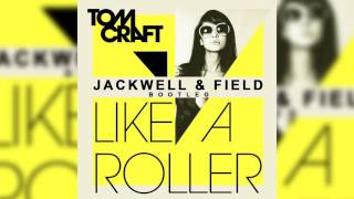 Download Tomcraft - Like a Roller (Jackwell & Field Bootleg) Mp3 and Videos
