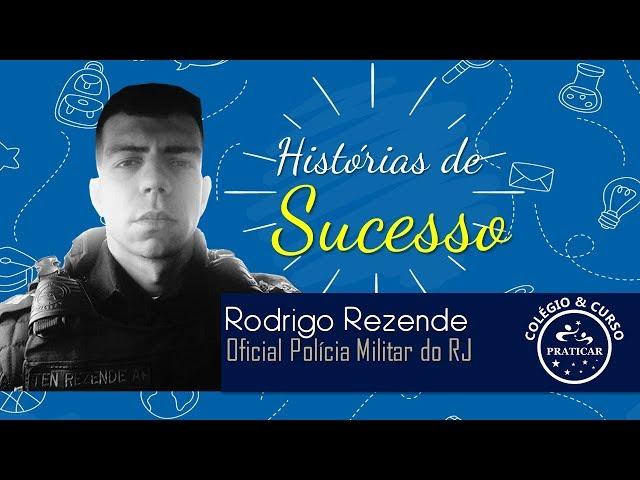 Histórias de Sucesso: Rodrigo Rezende | Oficial da Polícia Militar RJ