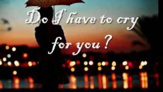 Do I Have To Cry For You - Nick Carter with lyrics