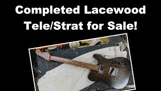 Completed Lacewood Strat/Tele for Sale!!! MP3