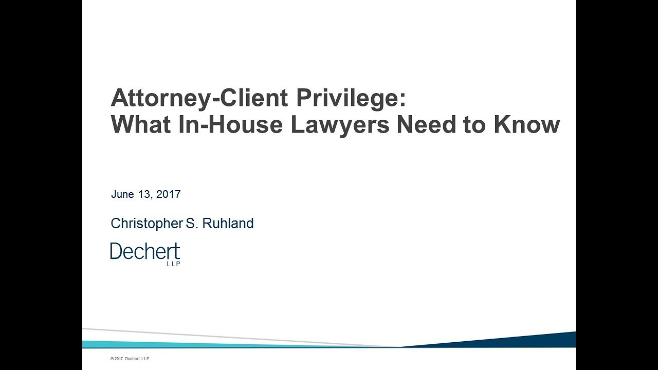 In House Attorneys And The Attorney Client Privilege Youtube