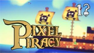 [2015 Ochutnávka] Pixel Piracy Ep1? || FullHD