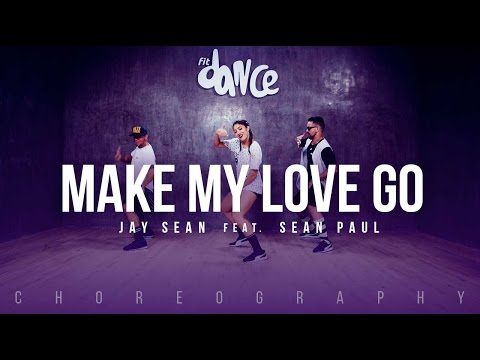 Make My Love Go - Jay Sean ft. Sean Paul - Choreography - FitDance Life