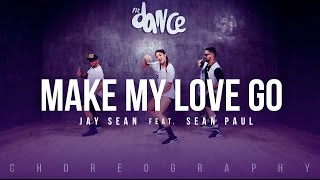 Make My Love Go Jay Sean Ft Sean Paul Choreography FitDance Life