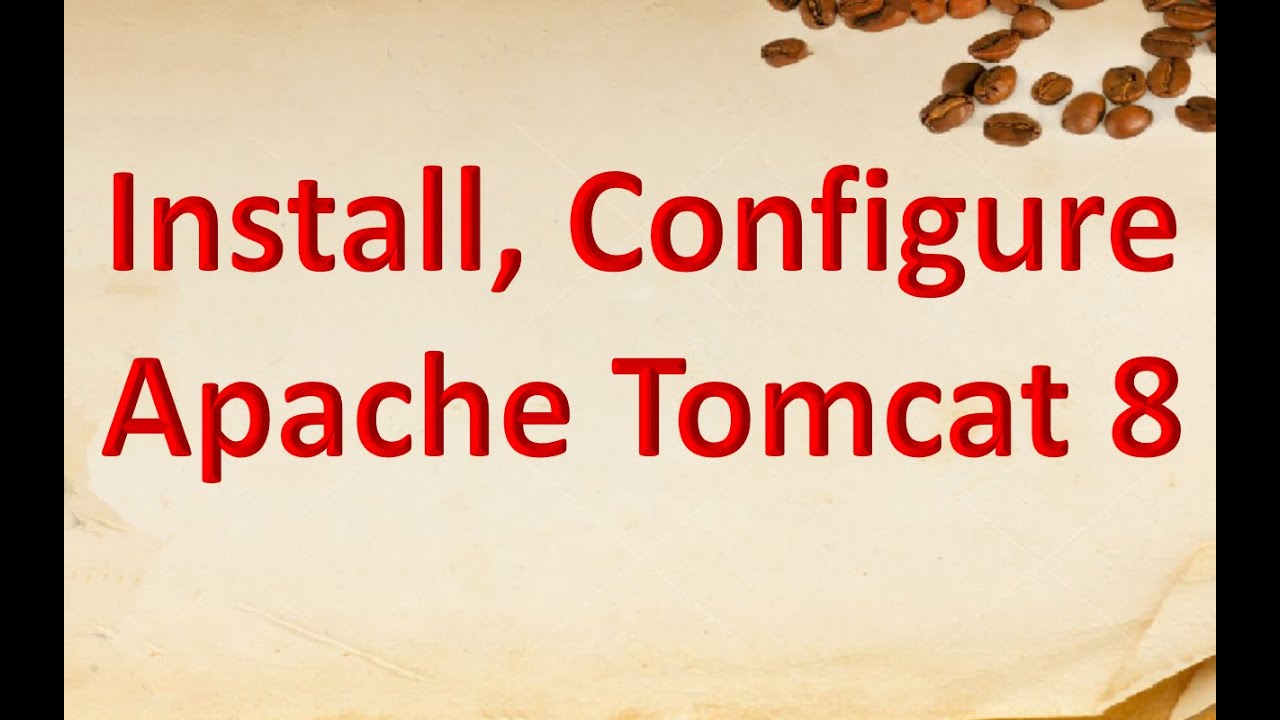 How to download, install and configure Apache Tomcat 8 in Windows