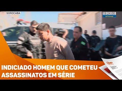 Indiciado homem que cometeu assassinatos em série - TV SOROCABA/SBT