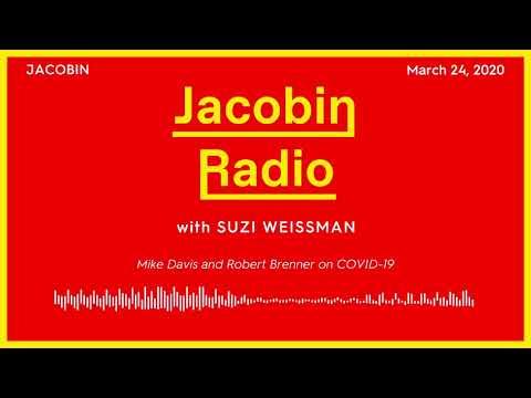 Jacobin Radio: Mike Davis And Robert Brenner