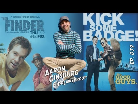 TV Writer Podcast 079 - Aaron Ginsburg (The Finder, The Good Guys)