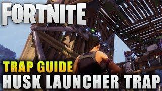 "Fortnite Guide ""Husk Launcher Trap Setup"" Fortnite Trap Guide"