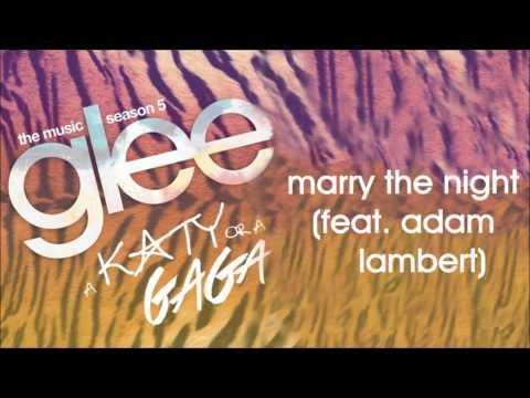 Glee - Marry The Night (feat. Adam Lambert)