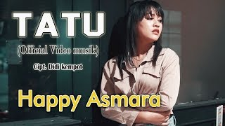 Happy Asmara - Tatu [OFFICIAL]
