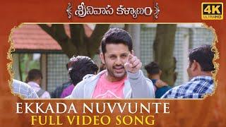 Ekkada Nuvvunte Full Song Srinivasa Kalyanam Songs | Nithiin, Raashi Khanna