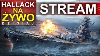 Hallack na żywo - World of Warships - oczywiście pancerniki - Na żywo
