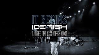 """ICEFISH """"It Begins"""" (Live in Chorzów)"""