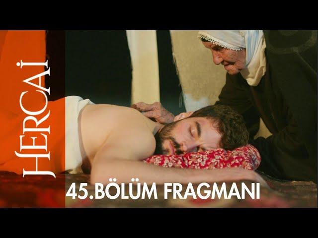 Hercai 45. Bölüm Fragmanı