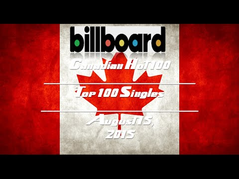 Billboard Hot Canadian Songs: Top 100 Singles of 8/15/15