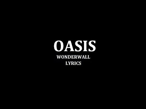 Oasis - Wonderwall lyrics