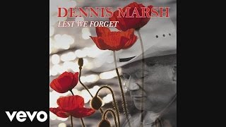 Dennis Marsh - Lest We Forget Medley (Audio)