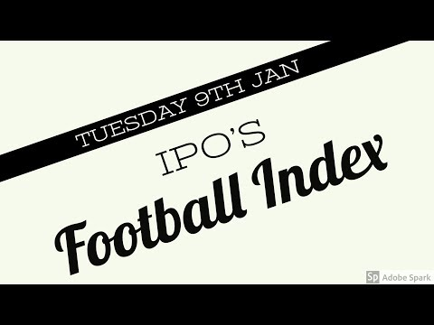 Tuesday 9th Jan IPO's on Football Index
