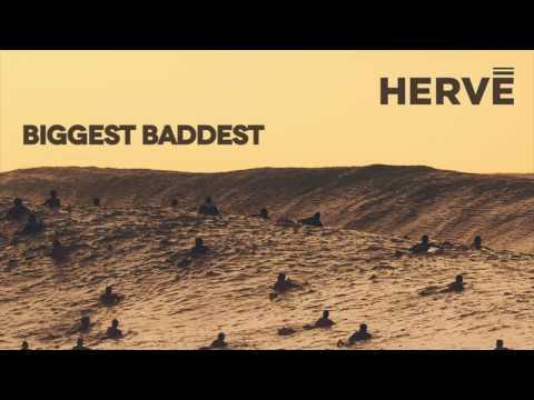 Hervé - Biggest Baddest