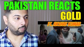 Pakistani Reacts to | GOLD | Theatrical Trailer | Akshay Kumar