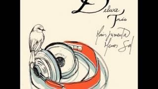 Baixar Deluxe Trio - Rainhas