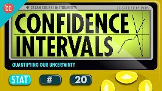 Crash Course: Statistics: Confidence Intervals thumbnail