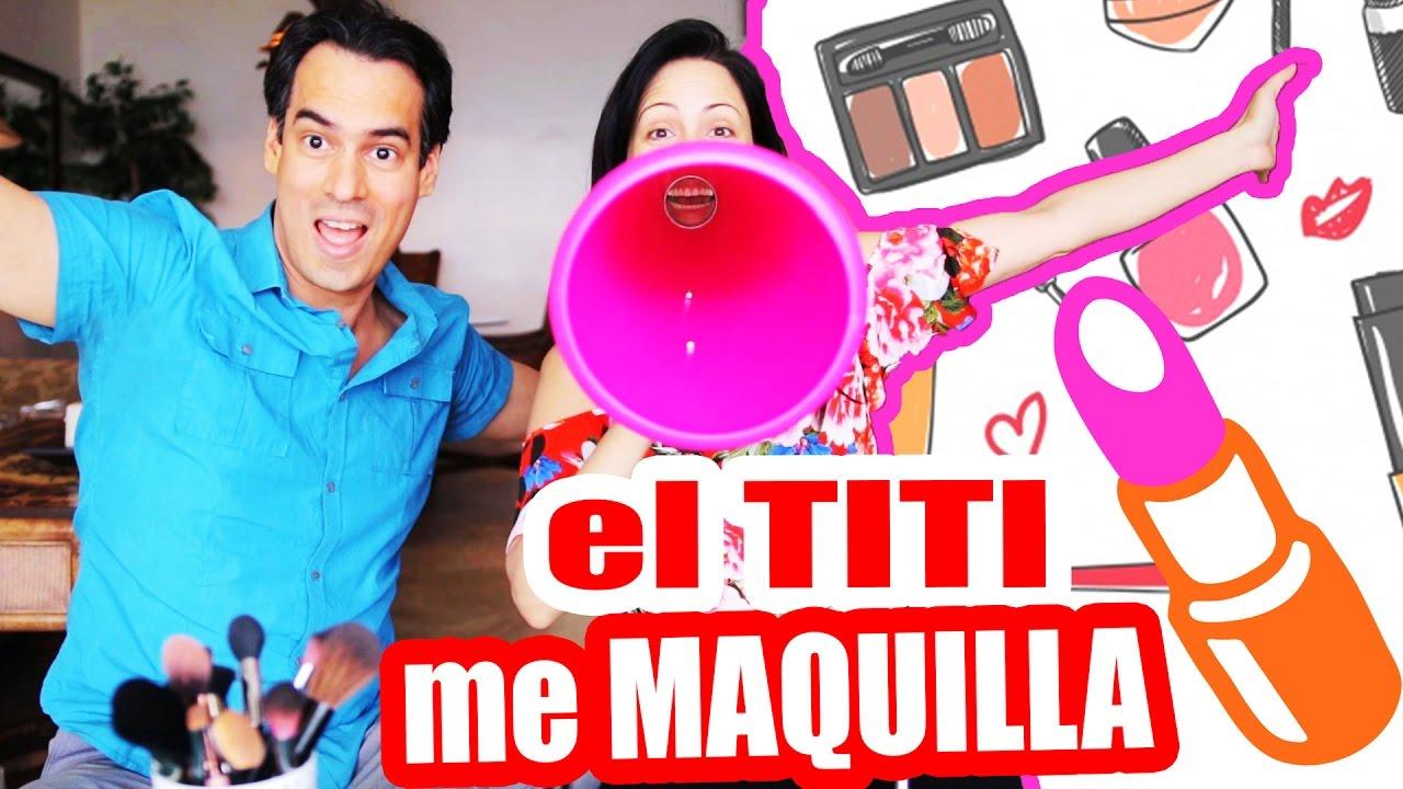 Mi Novio Me Maquilla Ft El Titi Lunes De Tag Con Sandraciresart