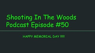 Happy Memorial Day !!!!!!!! The Shooting In The Woods Podcast Episode #50