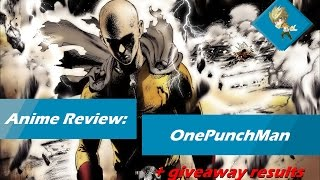 Anime Review: OnePunchMan + Giveaway Results