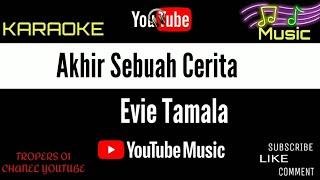 Akhir Sebuah Cerita karaoke lirik - Evie Tamala Karaoke - Dangdut Karaoke