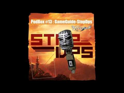 PodBox #13 : Game Guide -- StopDps -- Planete Nexus