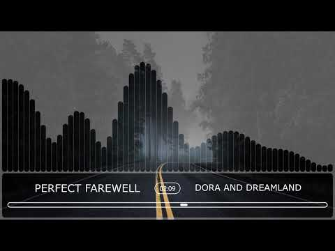 Dora And Dreamland - Perfect Farewell (Official Audio Stream)