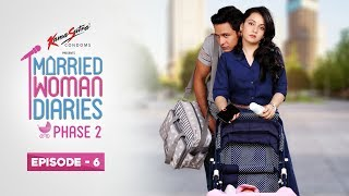 Married Woman Diaries Phase 2 | Episode 06 | Rishi