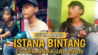 enak banget | Istana bintang - setia band cover pengamen jalanan arul & egi (mara FM vs ziemar FM )
