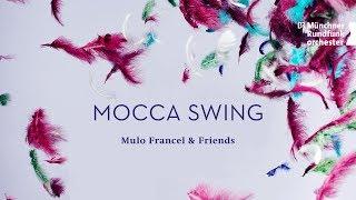 """""""Mocca Swing"""" - Mulo Francel & Friends und das Münchner Rundfunkorchester"""