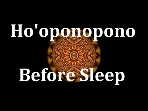 Before Sleep Ho'oponopono Affirmation Meditation for forgiveness, reconciliation transformation
