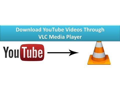 Download YouTube Videos Through VLC
