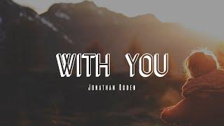 With You -  Jonathan Ogden [With Lyrics]