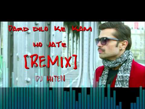 Dard dilo ke kam ho jate [REMIX] | DJ HITEN | YO YO honey singh | himesh reshamiya | the EXPOSE