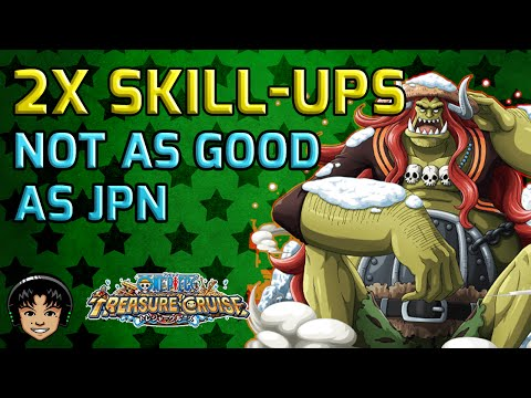 2x Skill-Ups - Wish We Had Japan's Boosted Rates [One Piece Treasure Cruise]